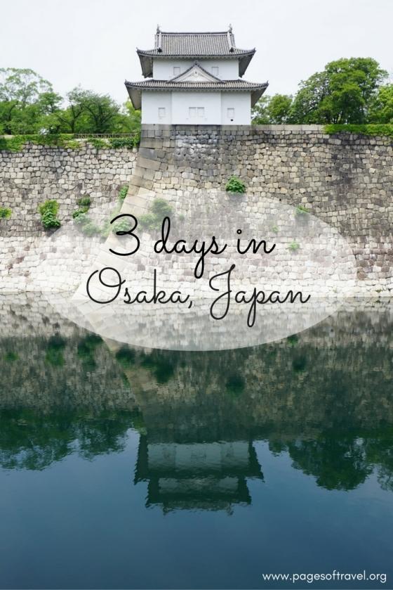 3 Days in Osaka www.pagesoftravel.org